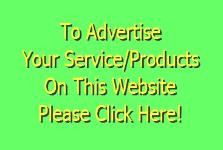 To Advertise Your Services - Products On This Website - Click Here